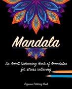 Adult colouring books: mandala for a stress relieving experience (mandala colouring for adults, adult colouring books zen, mandala colouring book, colouring books UK)