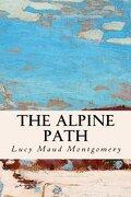 The Alpine Path (libro en Inglés) - Lucy Maud Montgomery - Createspace Independent Publishing Platform