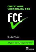 check your vocabulary - fce - rawdon wyatt - macmillan
