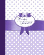 Blank Recipe Book: Recipe Journal ( Gifts for Foodies / Cooks / Chefs / Cooking ) [ Softback * Large Notebook * 100 Spacious Record Pages * Purple ... ] (Specialist Composition Books for Cookery)
