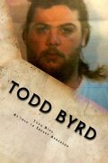 Todd Byrd: From Prison to Pulpit