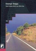 Ensenyar Llengua: 106 (Grao - Catala) - Daniel Cassany Comas - EDITORIAL GRAO