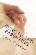 Kung Fu and Parenting (Kung Fu and Series) (Volume 5)