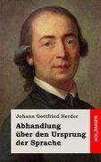Abhandlung über den Ursprung der Sprache (German Edition)