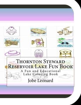 portada Thornton Steward Reservoir Lake Fun Book: A Fun and Educational Lake Coloring Book