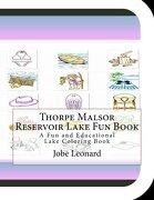 Thorpe Malsor Reservoir Lake Fun Book: A Fun and Educational Lake Coloring Book
