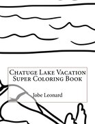 Chatuge Lake Vacation Super Coloring Book