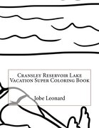 Cransley Reservoir Lake Vacation Super Coloring Book