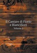 Il Cantare di Fiorio e Biancifiore Volume 2 (Italian Edition)
