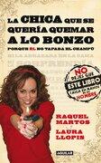 La Chica Que Se Quería Quemar A Lo Bonzo - Raquel Martos González,laura Llopis Negre - Aguilar