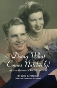 Doing What Comes Natcherly!: A Living History of the 20th Century