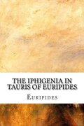 The Iphigenia in Tauris of Euripides