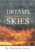 Dreams from Beyond the Skies