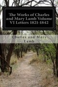 The Works of Charles and Mary Lamb Volume VI Letters 1821-1842