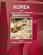 Korea North Export-Import Trade and Business Directory (Volume 1)