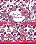 Blank Recipe Book: Recipe Journal ( Gifts for Foodies / Cooks / Chefs / Cooking ) [ Softback * Large Notebook * 100 Spacious Record Pages * Floral ] ... - Specialist Composition Books for Cookery)