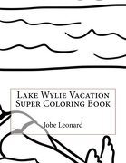 Lake Wylie Vacation Super Coloring Book