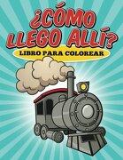 Libro para colorear ¿Cómo llego allí? (Spanish Edition)