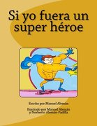 Si yo fuera un super héroe (Volume 1) (Spanish Edition)