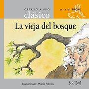 La vieja del bosque (Caballo alado clásicos–Al trote) (Spanish Edition) - Combel Editorial - Combel Editorial