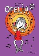 Ofelia 2 (Spanish Edition) - Julieta Arroquy - Tusquets