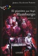 El Pianista Que Llego De Hamburgo - Jorge Eliécer Pardo - Cangrejo Editores