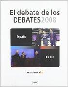 el debate de los debates 2008 - varios autores -