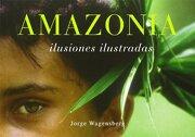 Amazonia - ilusiones ilustradas - Jorge Wagensberg - Ambit Serveis Editorials, S.A.