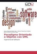 Paradigma Orientado a Objetos con Uml: Ingeniería de Software - Jimmy Rolando Molina Ríos; Mariuxi Paola Zea Ordóñez; Joofre Antonio Honores Tapia - Vdm Verlag
