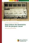 Uma leitura do Seminário XVII de Jacques Lacan: discurso e psicanálise