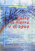 Entre la tierra y el agua (Poesía) - Félix Jiménez López - Verbum