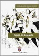 Curso de Dinámica (Manuales) - Manuel Solaguren-Beascoa Fernández - Universidad de Burgos