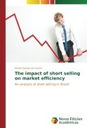 The impact of short selling on market efficiency: An analysis of short selling in Brazil