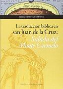 Traducción biblica en San Juan de la Cruz,La. Subida del Monte Carmelo