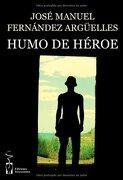 Humo de Héroe - José Manuel Fernández Argé lles - Ediciones Irreverentes