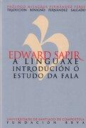 Pu/14-Edward Sapir.A Linguaxe.Introducio Ó Estudo Da Fala - Edward Sapir - Servizo de Publicacións e Intercambio Científico da USC
