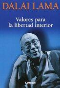 Valores para la libertad interior - DALAI LAMA - LUMEN (ARGENTINA)
