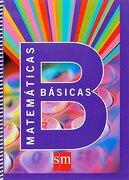 Cuadernos de matemáticas básicas B. ESO - Equipo de Educación Secundaria de Ediciones SM - SM