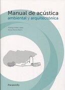 Manual de Acústica Ambiental y Arquitectónica - Rodrigo Avilés López,Rocio Perera Martín - Paraninfo