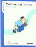 Cuaderno Matemáticas 2 PriMaría Primer Trimestre los Caminos Del Saber Santillana - Santillana - Santillana