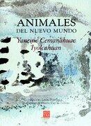 animales del nuevo mundo/ animals of the new world - miguel leon portilla - advanced marketing s de rl de cv