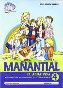 Manantial 4. Encuentros con Preadolescentes. Celebraciones: El Agua Viva (Catequesis Familiar) - Julia Muñoz - Editorial Ccs