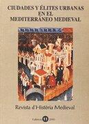 Ciudades y élites urbanas en el Mediterráneo medieval (Revistes) -  - Publicacions de la Universitat de València