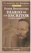 Diario de un Escritor y Otros Escritos - Fedor M. Dostoyevski - Longseller