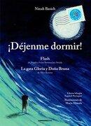 Dejenme Dormir! & Flash & la Gata Gloria y Dona Bruna - Ninah Basich; Angelica Barrenechea; Aline Bussons - COMUNICARTE
