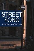 Street Song - Senior-Pomeroy, Irene - iUniverse