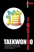 Inside Taekwondo - Pearson, Sean - New Tiger Publications