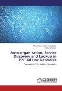 Auto-Organization, Service Discovery and Lookup in P2P Ad Hoc Networks - Choudhary, Muhammad Qaisar - LAP Lambert Academic Publishing