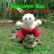 Benjamin Boo and the Cranky Crocodile - Behrens, Dawn Cawthon - Four Petals Books