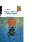 Jung on Synchronicity and the Paranormal - Jung C. G. - Routledge
